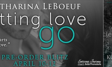 Letting Love Go by Katharina LeBoeuf Pre-Order Blitz