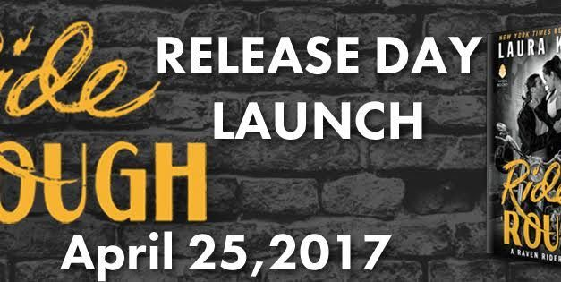 Ride Rough by Laura Kaye Release Day Launch