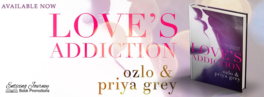 Love's Addiction by Ozlo & Priya Grey Release Blitz