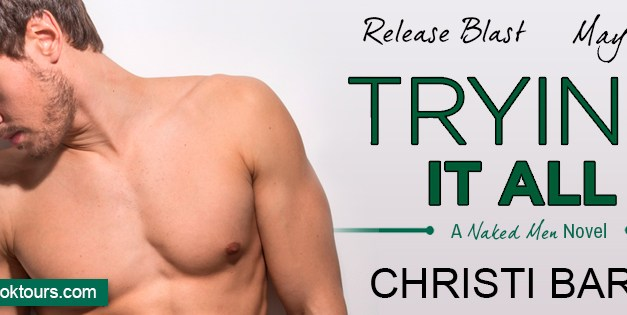 Trying It All by Christi Barth Release Blast
