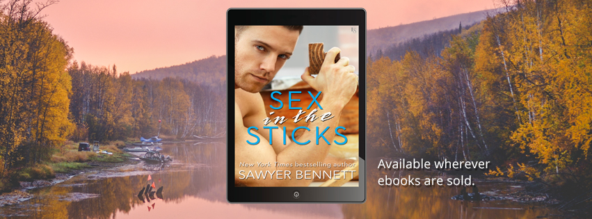 Sex In The Sticks by Sawyer Bennett Release Blitz