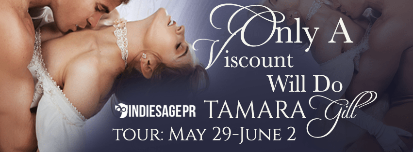 Only A Viscount Will Do by Tamara Gill Blog Tour