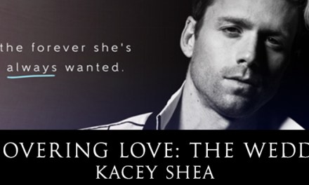 Uncovering Love: The Wedding by Kacey Shea Cover Reveal