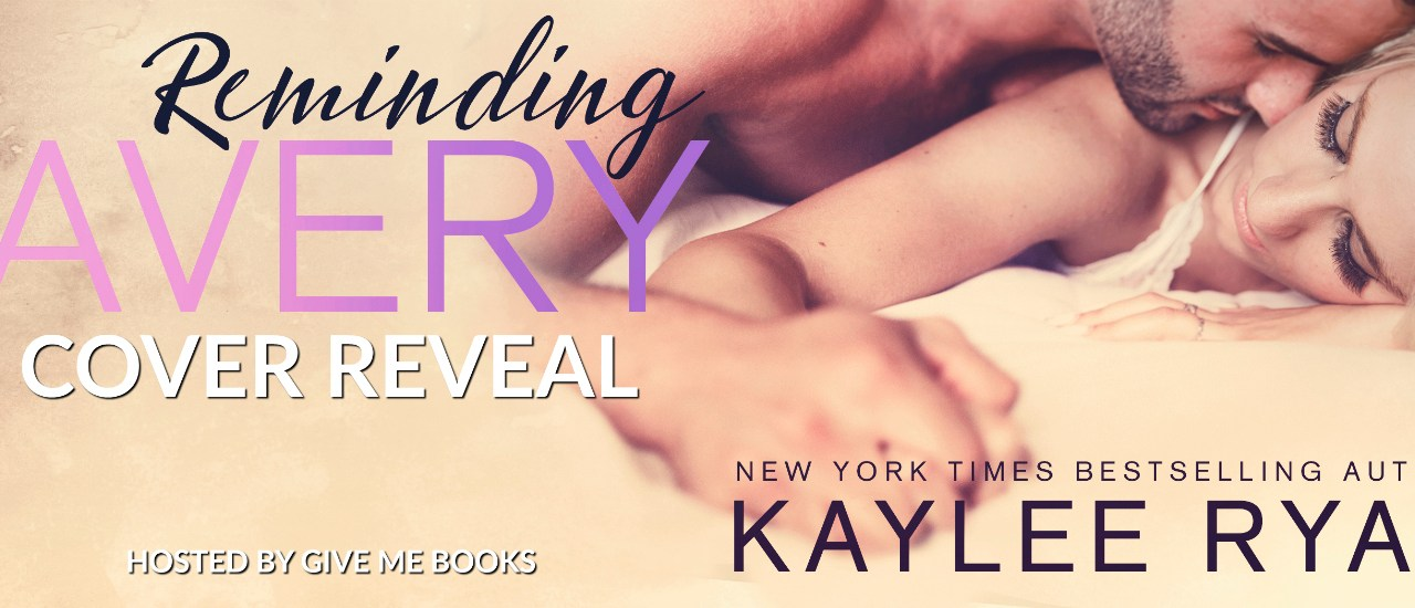 Reminding Avery by Kaylee Ryan Cover Reveal