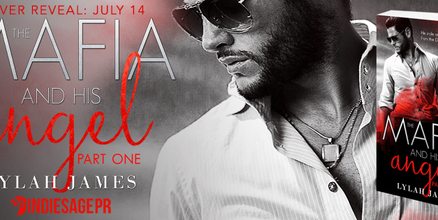 The Mafia and His Angel by Lylah James Cover Reveal