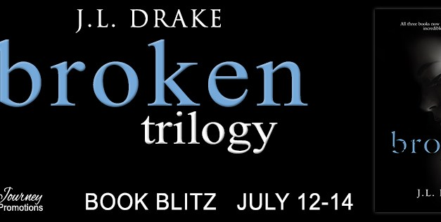 Broken Trilogy by J.L. Drake Book Blitz