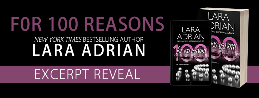 100 Reasons by Lara Adrian Excerpt Reveal