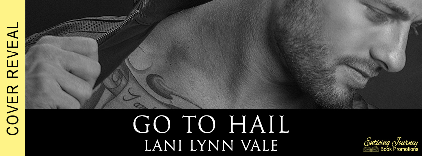 Go To Hail by Lani Lynn Vale Cover Reveal