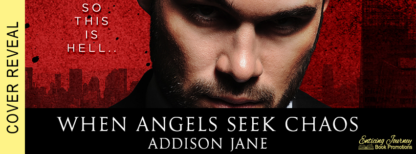When Angels Seek Chaos by Addison Jane Cover Reveal