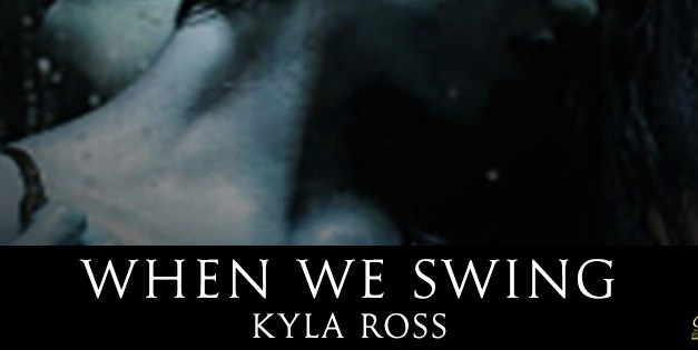 When We Swing by Kyla Ross Cover Reveal