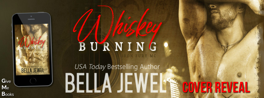 Whiskey Burning by Bella Jewel Cover Reveal
