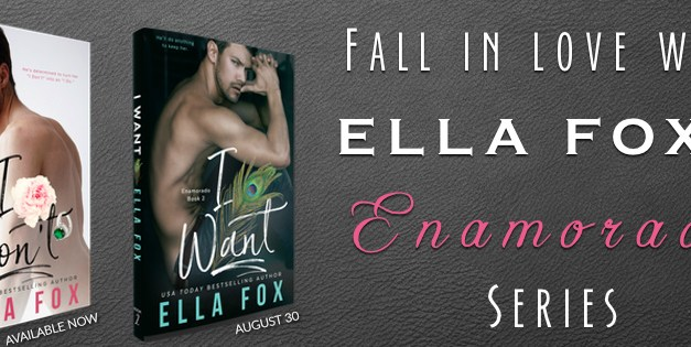 I Want by Ella Fox Cover Reveal