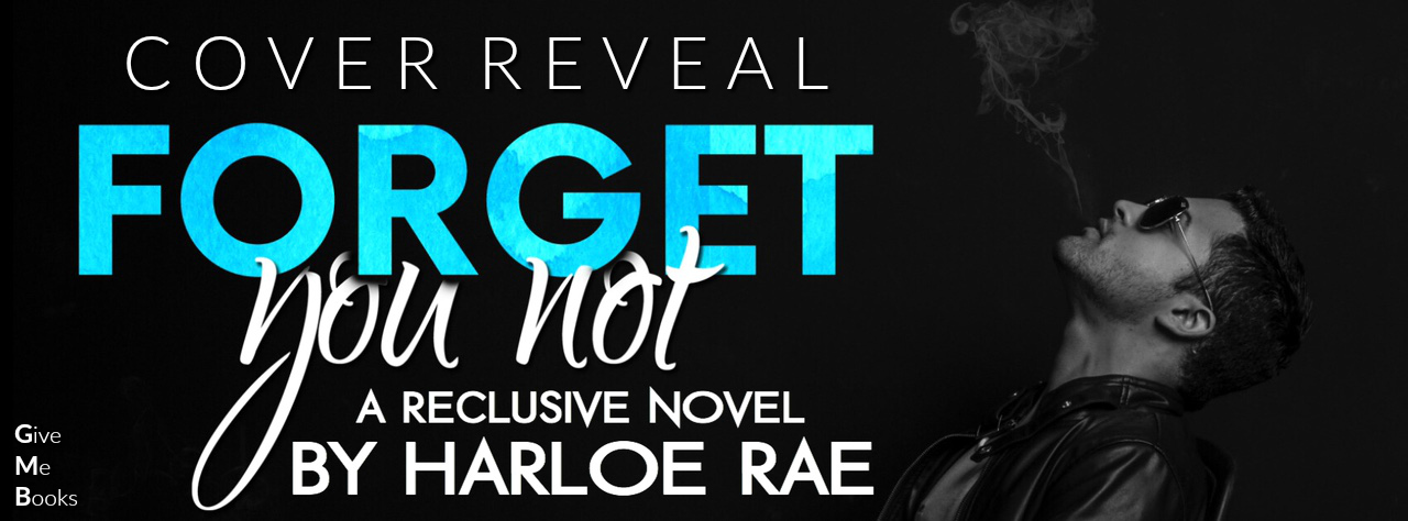 Forget You Not by Harloe Rae Cover Reveal