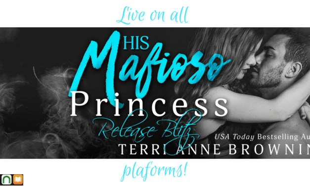 His Mafioso Princess by Terri Anne Browning Release Blitz