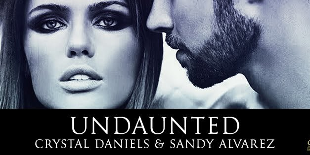 Undaunted by Crystal Daniels & Sandy Alvarez Cover Reveal