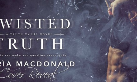 Twisted Truth by Maria MacDonald Cover Reveal