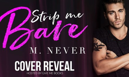 Strip Me Bare by M. Never Cover Reveal
