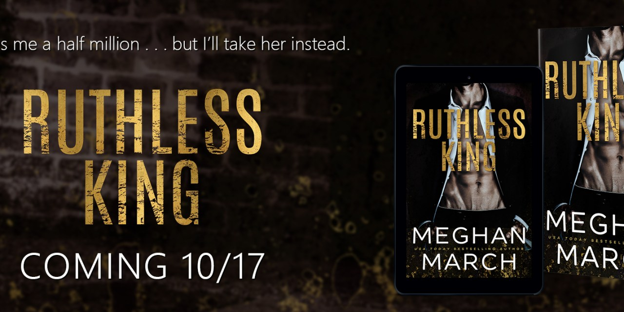 Ruthless King by Meghan March Cover Reveal