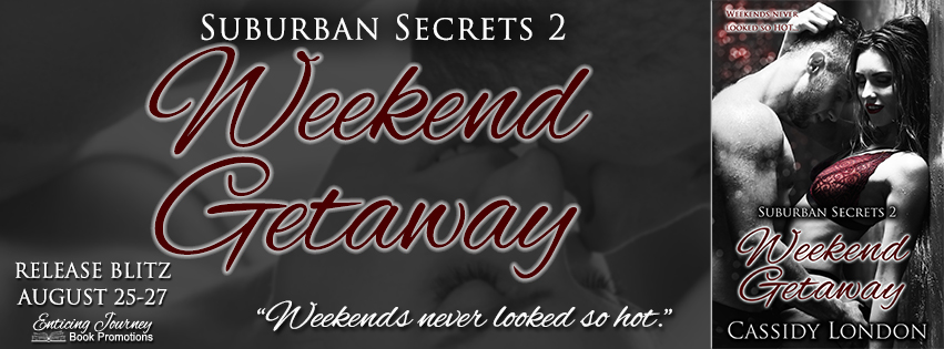 Weekend Getaway by Cassidy London Release Blitz