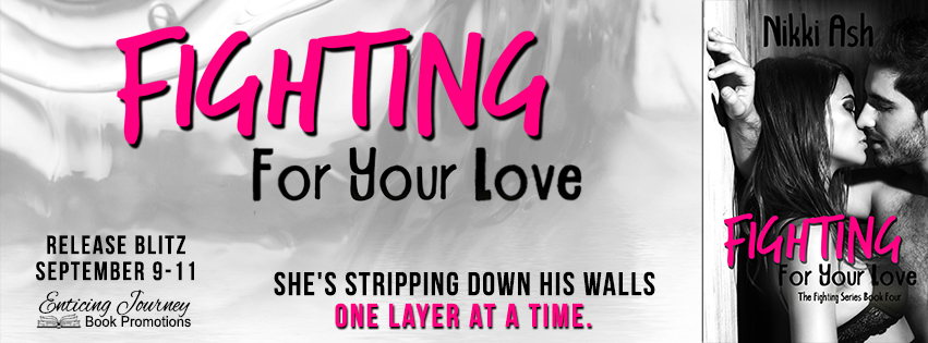 Fighting For Your Love by Nikki Ash Release Blitz
