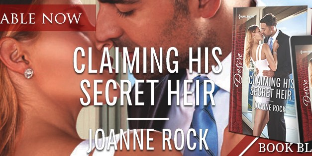 Claiming His Secret Heir by Joanne Rock Book Blitz