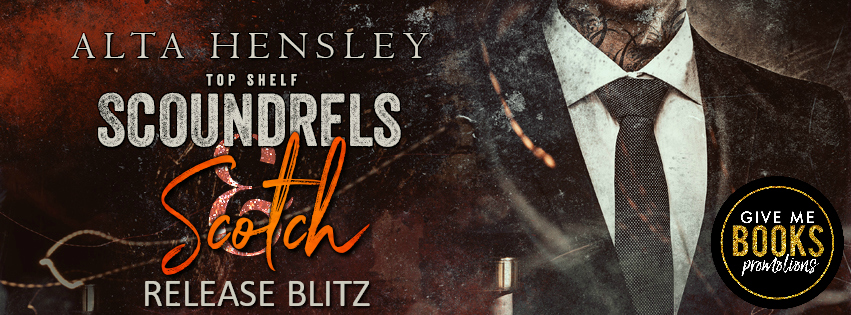 Top Shelf Scoundrels Scotch by Alta Hensley Release Blitz