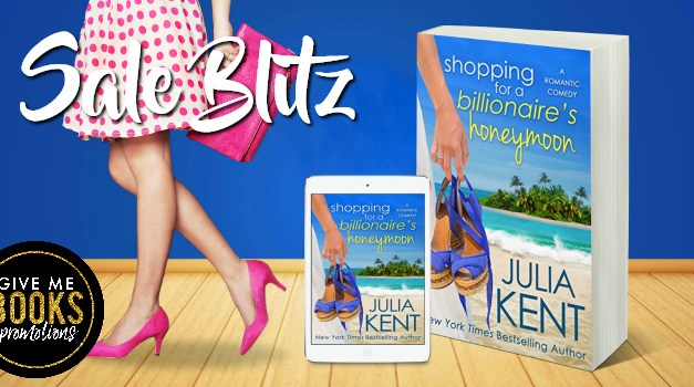 Shopping for a Billionaire's Honeymoon by Julia Kent Sale Blitz