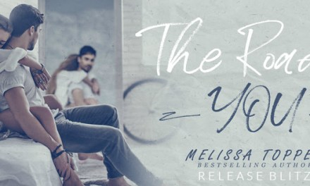 The Road to You by Melisssa Toppen Release Blitz