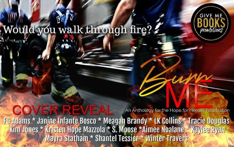 Burn me Anthology for the Hope for Heroes Foundation Cover Reveal