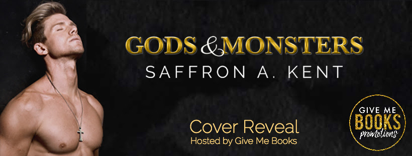 Gods & Monsters by Saffron A. Kent Cover Reveal