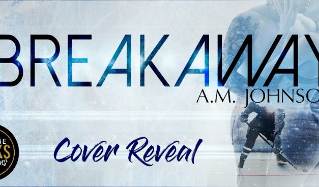 Breakaway by A.M. Johnson Cover Reveal