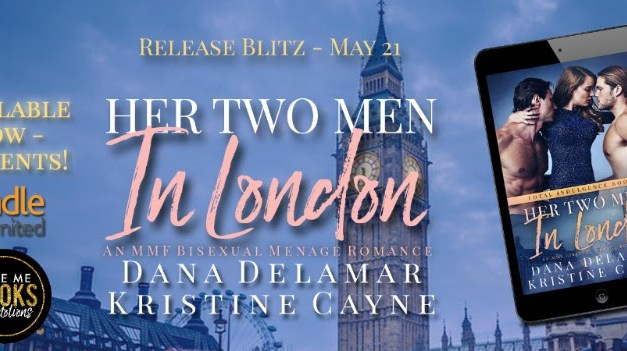 Her Two Men In London by Dana Delamar & Kristine Cayne Release Blitz