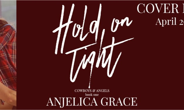 Hold on Tight by Anjelica Grace Cover Reveal