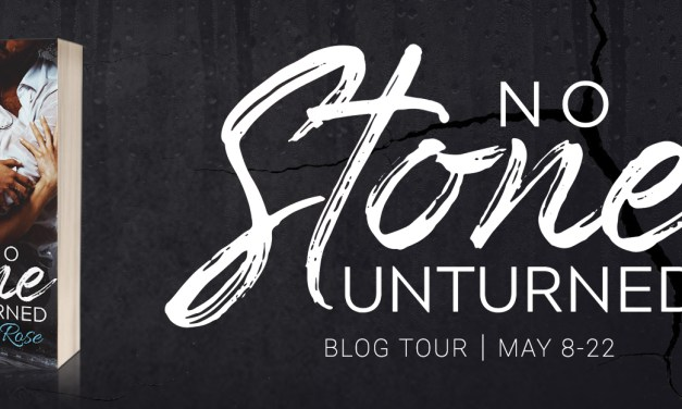 No Stone Unturned by Ariana Rose Excerpt Blog Tour