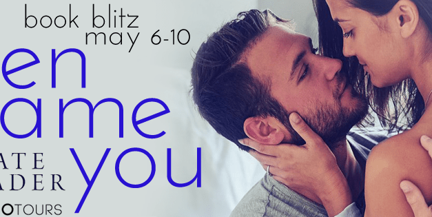 Then Came You by Kate Meader Release Blitz