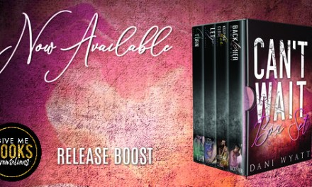 Can't Wait Collection Box Set By Dani Wyatt Release Boost