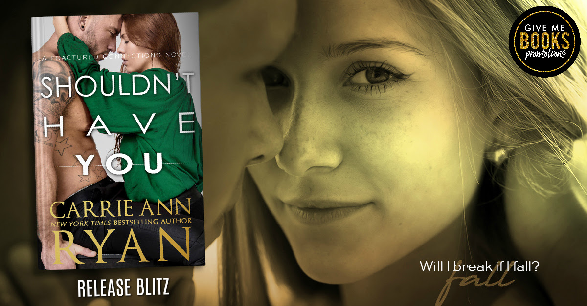 Shouldn't Have You by Carrie Ann Ryan Release Blitz