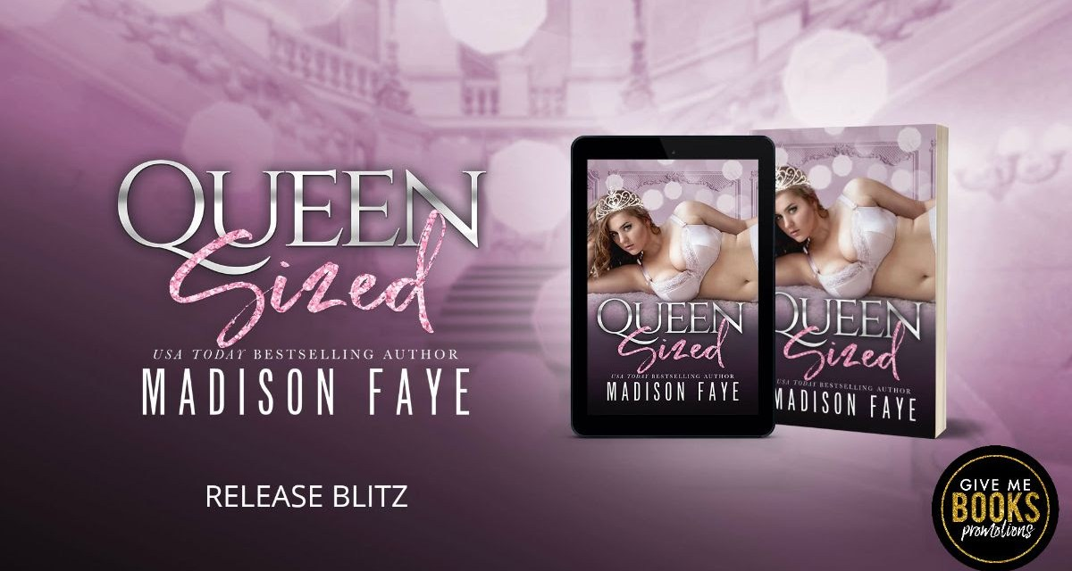 Queen Sized by Madison Faye Release Blitz