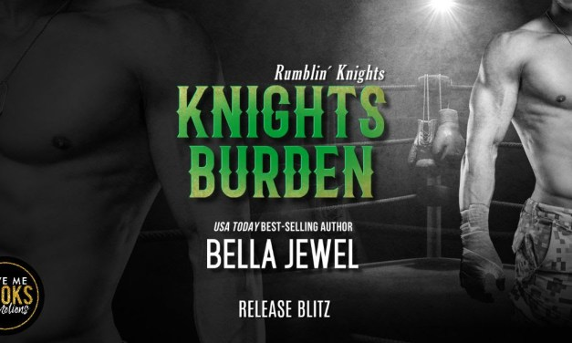 Knights Burden by Bella Jewel Release Blitz