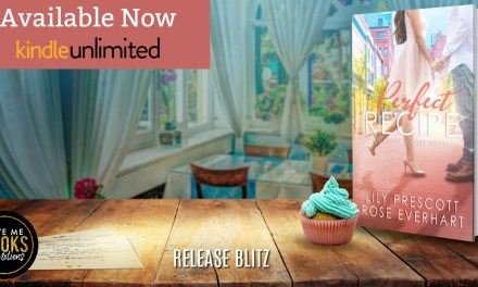 The Perfect Recipe by Lily Prescott & Rose Everhart Release Blitz