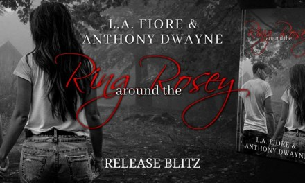 Ring around the Rosey by L.A. Fiore & Anthony Dwayne Release Blitz