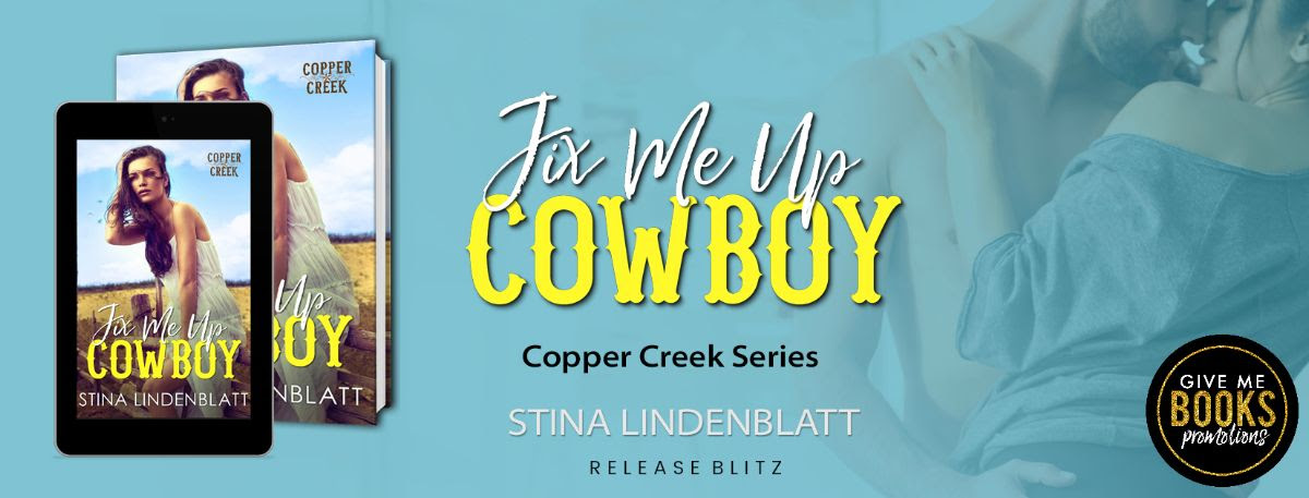 Fix Me Up, Cowboy by Stina Lindenblatt Release Blitz