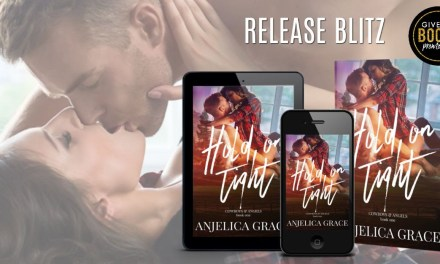 Hold on Tight by Anjelica Grace Release Blitz