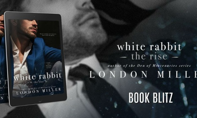 White Rabbit: The Rise by London Miller Book Blitz