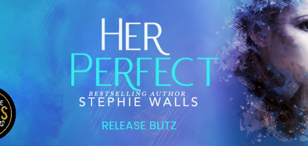 Her Perfect by Stephie Walls Release Blitz