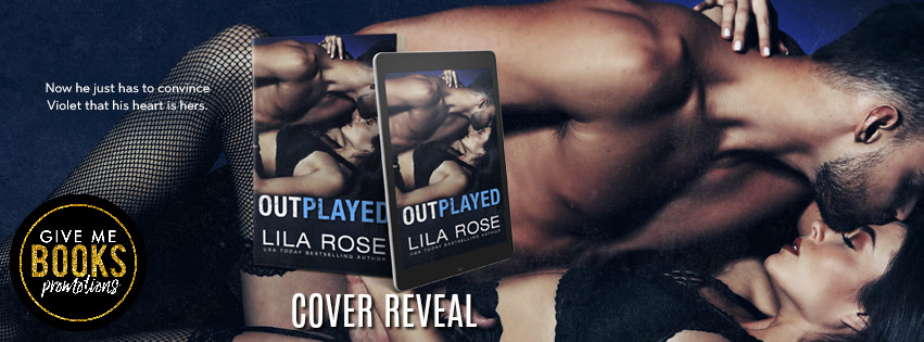 Outplayed by Lila Rose Cover Reveal