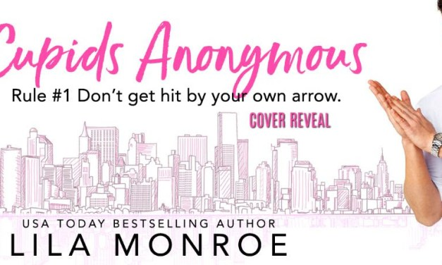 Cupids Anonymous by Lila Monroe Cover Reveal