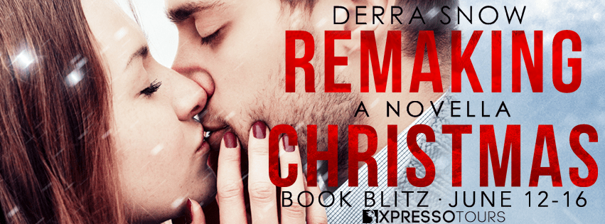 Remaking Christmas by Derra Snow Book Blitz