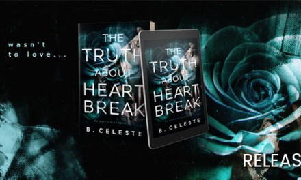 The Truth About Heartache by B. Celeste Release Blitz