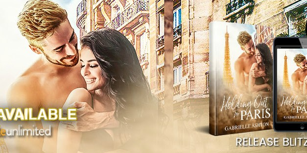 Holding Out For Paris by Gabrielle Ashton Release Blitz